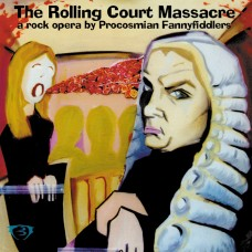 Procosmian Fannyfiddlers - The Rolling Court Massacre (CD – 2001)