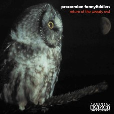 Procosmian Fannyfiddlers – Return of the Sweaty Owl (CD – 2003)