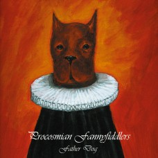 Procosmian Fannyfiddlers - Father Dog (CD – 2005)