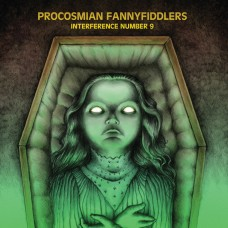Procosmian Fannyfiddlers – Interference Number 9 (CD - 2012)