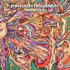 Procosmian Fannyfiddlers – Happy Accident (CD – 2017)